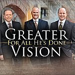 Greater Vision For All He's Done