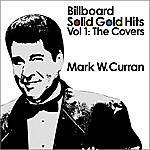 Mark W. Curran Billboard Solid Gold Hits, Vol. 1: The Covers
