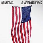 Lost Immigrants An Americana Primer, Vol. 2