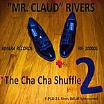 Claud Rivers The Cha Cha Shuffle 2
