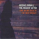 Michael Dunn Come On Out Back To The Shed Tonight