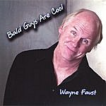 Wayne Faust Bald Guys Are Cool