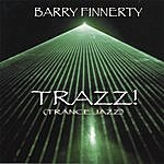Barry Finnerty Trazz! (Trance Jazz)