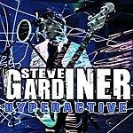 Steve Gardiner Hyperactive