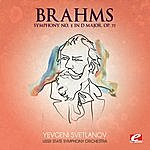 USSR State Symphony Orchestra Brahms: Symphony No. 2 In D Major, Op. 73 (Digitally Remastered)