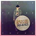 Kraak & Smaak The Future Is Yours (Remixes)