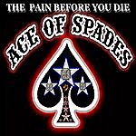 Ace Of Spades The Pain Before You Die