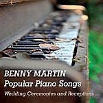 Benny Martin Popular Piano Songs: Wedding Ceremonies And Receptions