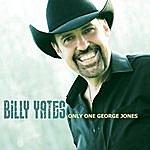 Billy Yates Only One George Jones