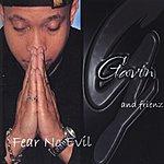 Gavin Fear No Evil