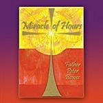 Father Peter Bowes Miracle Of Hours