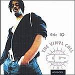 Eric IQ The Vinyl Call