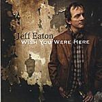 Jeff Eaton Wish You Were Here