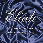 Eliah If Seeing Is Believing.... Then Hearing Is Feeling