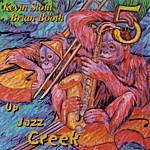 Kevin Stout & Brian Booth 5 Up Jazz Creek