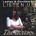 The Echoes Listen Up... It's The Echoes