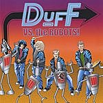 Duff Duff Vs. The Robots!