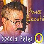 Amar Ezzahi Spécial Fêtes, Vol. 1 (58 Minutes De Chaâbi Algérois)