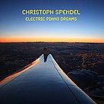 Christoph Spendel Electric Piano Dreams