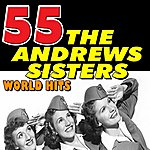 The Andrews Sisters 55 The Andrews Sisters World Hits