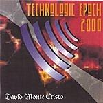 David Monte Cristo Technologic Epoch 2000
