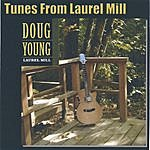 Doug Young Tunes From Laurel Mill