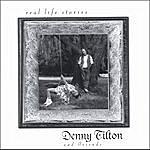 Denny Tilton Real Life Stories