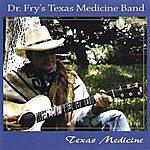 Dr. Fry's Texas Medicine Band Texas Medicine