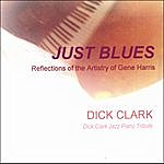 Dick Clark Just Blues, Reflections Of The Artistry Of Gene Harris