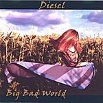 Diesel Big Bad World