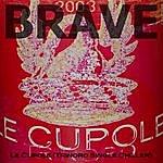 Brave Le Cupole (Trinoro Single Chiller)