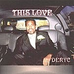 Deryc This Love