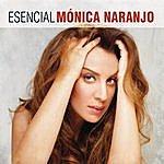Monica Naranjo Esencial Monica Naranjo