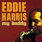 Eddie Harris My Buddy