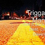 Trigga Man Get It Back (Feat. Lil Dave)
