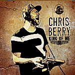 Chris Berry King Of Me
