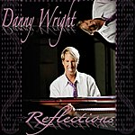 Danny Wright Reflections