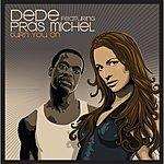 Dede Turn You On (Feat. Pras Michel)