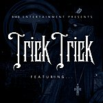 Trick Trick Featuring