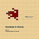 Sincere Somebody Or Nobody (Feat. Wendy & Towana)