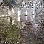 Sami Go On Darling