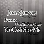 Jordan Johnson You Can't Stop Me (Remix) [Feat. Problem And Oren] - Single