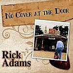 Rick Adams No Cover At The Door