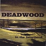 Deadwood In The Heartland
