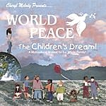 Cheryl Melody World Peace-The Children's Dream-A Story For Every Generation, Teaching Respect For All; Narrated By Cheryl Melody; Ages 5-12