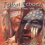 Charlie Wayne Watson Tribal Echoes