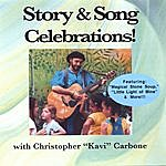 Christopher Kavi Carbone Story & Song Celebrations! Featuring Magical Stone Soup And More!