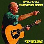 Pete Seeger Ten
