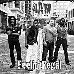 4AM Feelin' Regal