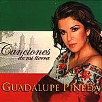 Guadalupe Pineda Canciones De Mi Tierra